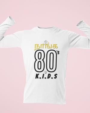 80s kids tamil – Full Sleeve