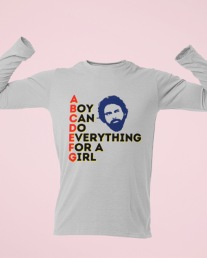 A boy can do anything for a girl – Full Sleeve