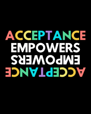 Acceptance empowers – Full Sleeve