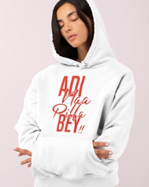 Adi Naa Pilla Bey! – Hoodie