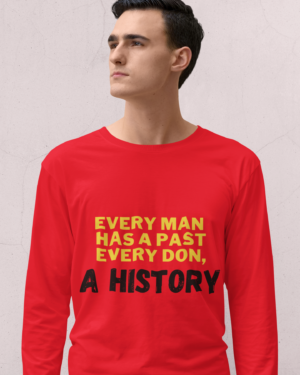 Every man has a past, Every don a history – Full Sleeve