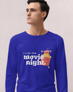 I live for a movie night – Full Sleeve