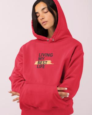 Living my best life – Hoodie
