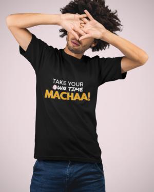 Take your time macha