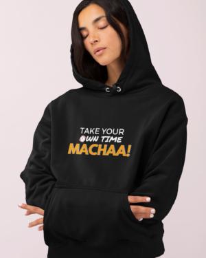 Take your time macha – Hoodie