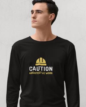 Caution architect at work – Full Sleeve